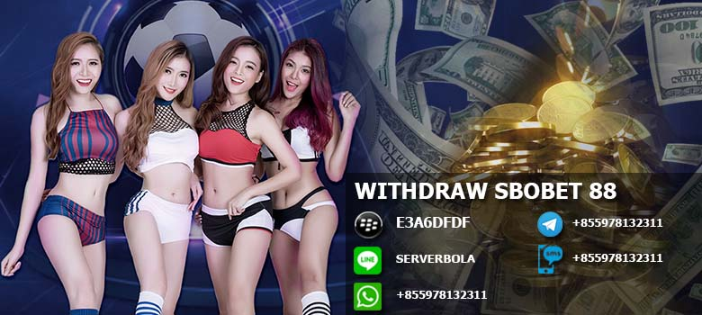 Withdraw sbobet888
